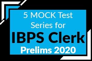 IBPS Clerk Prelims 2020 5 MOCK Test Series