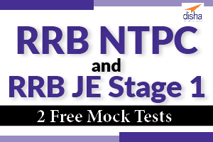 2 Free Mock Tests- RRB NTPC and RRB JE Stage 1