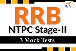 3 Mock Tests for RRB NTPC Stage-II Exam