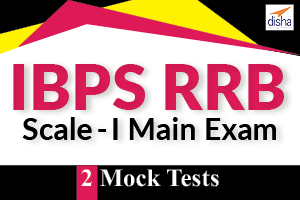 2 Mock Tests - IBPS RRB Scale -I Main Exam