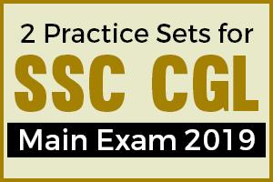 SSC CGL Mains Exam 2019 - 2 Practice Sets