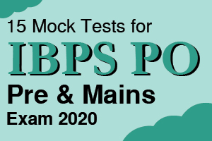 15 Mock Tests for IBPS PO Pre and Mains Exam 2020