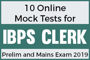 10 Online Mock Tests for IBPS Clerk Prelim and Mains Exam 2019