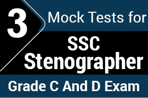 3 Mock Tests For SSC Stenographer Grade C And D Exam