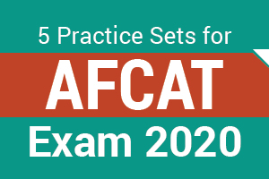 5 Practice Sets for AFCAT Exams 2020