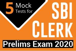 5 Mock Tests for SBI Clerk Prelims Exam 2020