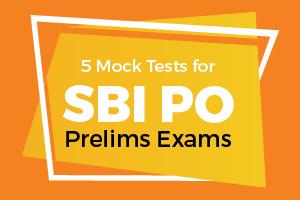 5 Mock Tests For SBI PO Prelims Exam