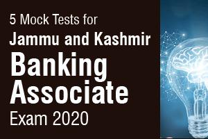 Jammu and Kashmir Banking Associate Exam 2020 5 Mock Tests