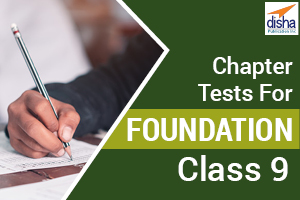 Chapter Tests For Foundation Class 9