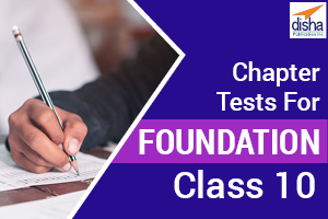 Chapter Tests For Foundation Class 10
