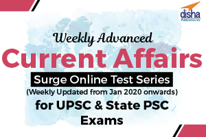 Weekly Advanced Current Affairs Surge Online Test Series for UPSC and State PSC Exams