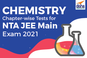 Chemistry Chapter-wise Tests for NTA JEE Main Exam 2021